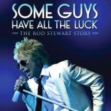 Some-guys-have-all-the-luck-the-rod-stewart-story-1579174205