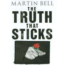 Martin-bell-the-truth-that-sticks