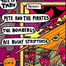 Pete-and-the-pirates-bombergs-ace-bushy-striptease