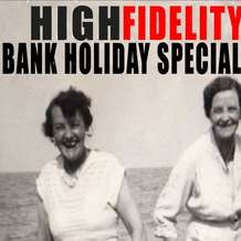 High-fidelity-bank-holiday-special-1344588976