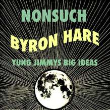 Nonsuch-byron-hare-yung-jimmys-big-ideas-1483645418