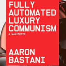 Fully-automated-luxury-communism-with-aaron-bastani-1571151736