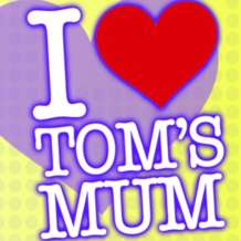 I-love-toms-mum-2