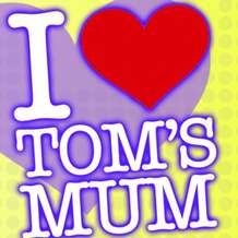 I-love-tom-s-mum-1345883562