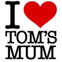 I-love-tom-s-mum-1492849657
